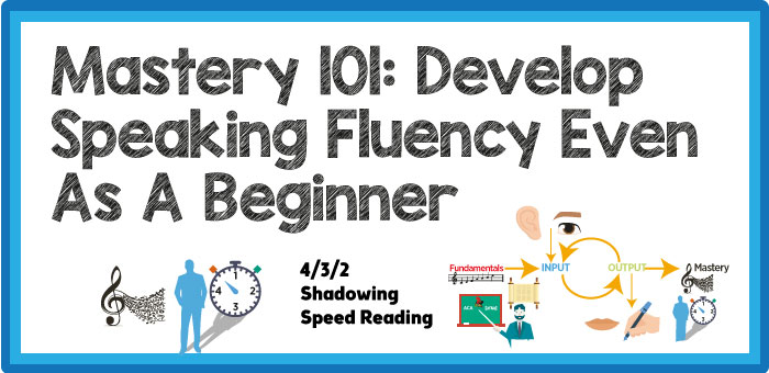 Mastery 101: Develop Speaking Fluency Even As A Beginner