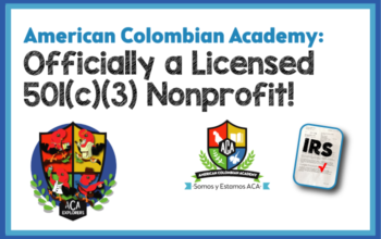 American Colombian Academy: Officially a Licensed 501(c)(3) Nonprofit!